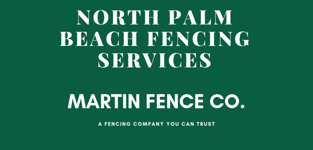 Martin Fence North Palm Beach