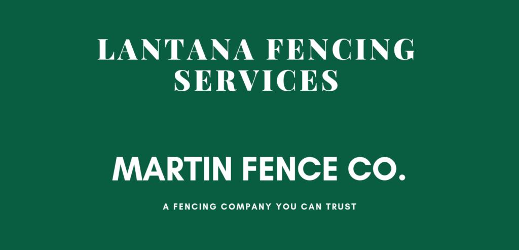 Lantana Martin Fence Co.