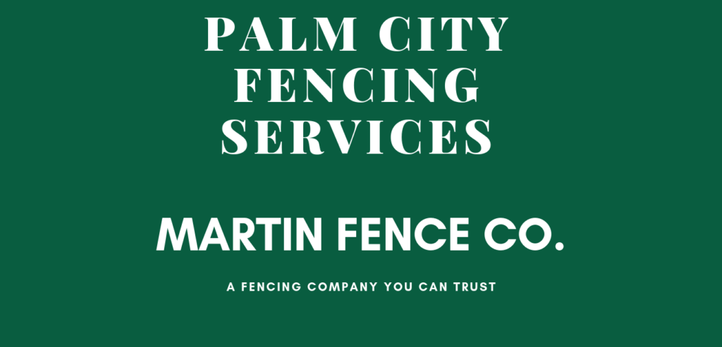 Martin Fence Palm City