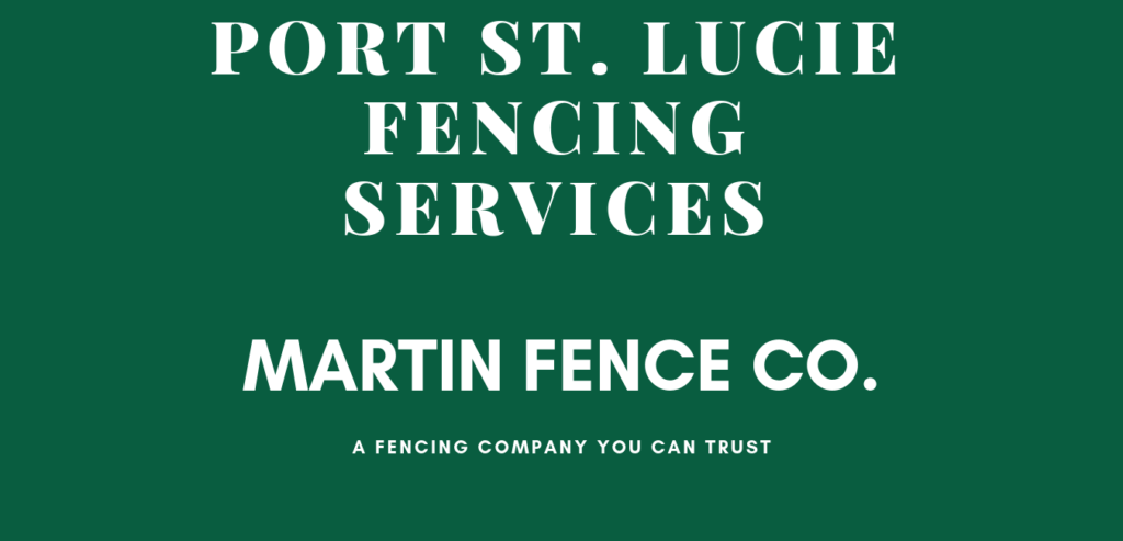 Martin Fence Port St. Lucie