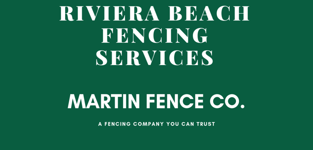 Martin Fence Riviera Beach