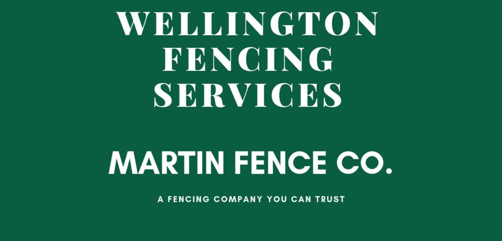 Martin Fence Wellington