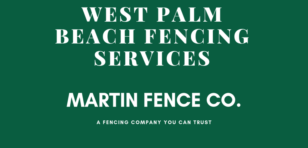 Martin Fence West Palm Beach